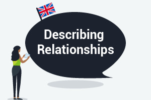 English Grammar and Vocabulary - Describing Relationships (Advanced Level)