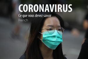 Coronavirus - Ce que vous devez savoir