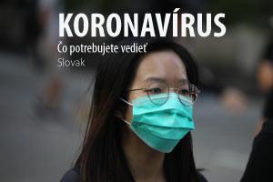 Koronavírus - Čo potrebujete vedieť
