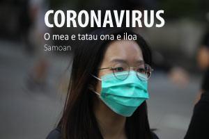 O le faamai o le Coronavirus - O mea e tatau ona e iloa