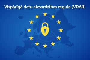Vispārīgā datu aizsardzības regula (VDAR)