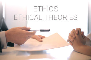 Introduction to Ethics and Ethical Theories
