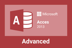 Microsoft Office Access 2013-Advanced