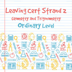Strand 2 Ordinary Level Geometry and Trigonometry