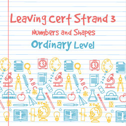 Strand 3 Ordinary Level Numbers and Shapes