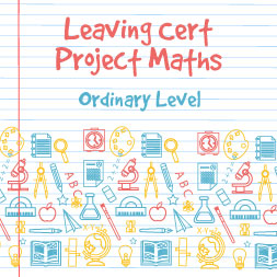 Project Maths - Ordinary Level