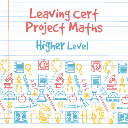 Project Maths - Higher Level