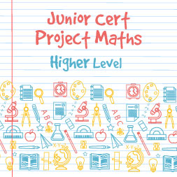 Junior Certificate Project Maths - Higher Level