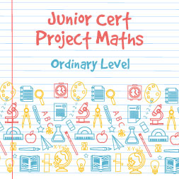 Junior Certificate Project Maths - Ordinary Level