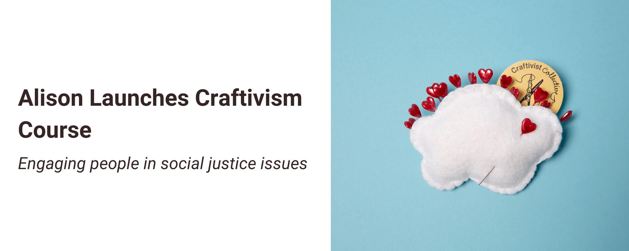 Alison launches Craftivism course
