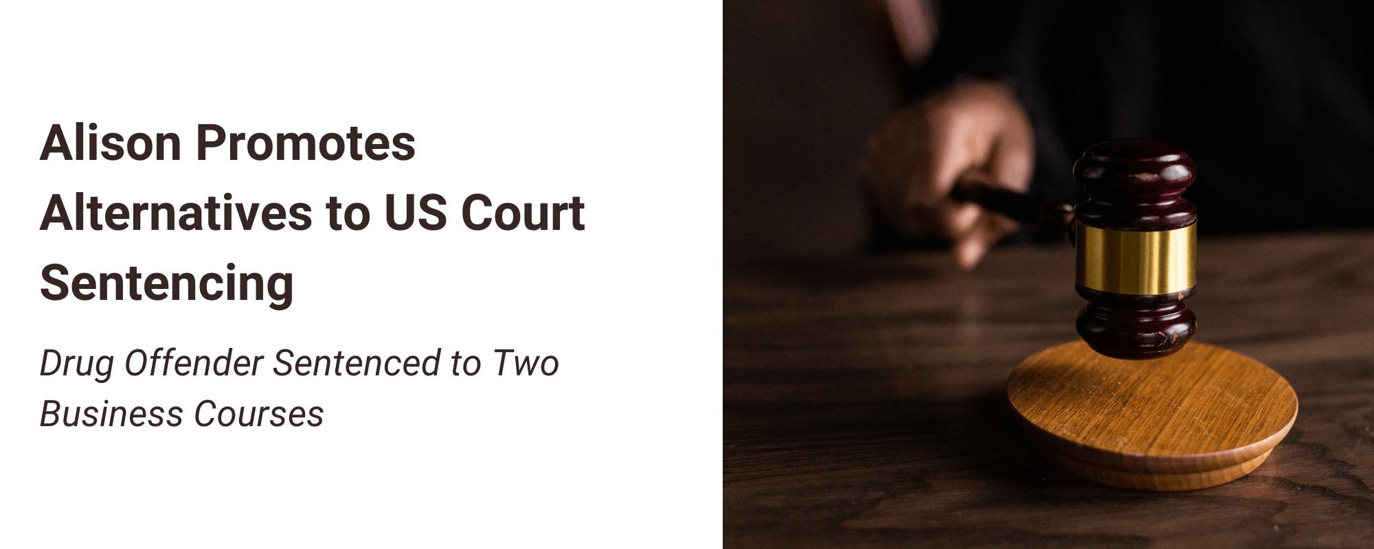 Alison Promotes Alternatives to US Court Sentencing