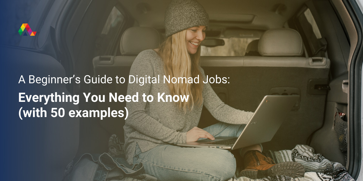 A Beginner's Guide to Digital Nomad Jobs: Everything You Need to Know (with 50 examples)